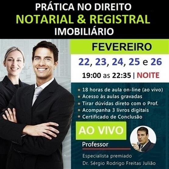 TURMA - FEV/21 (Período NOTURNO) Curso de Prática no Direito Notarial & Registral Imobiliário (AO VIVO)