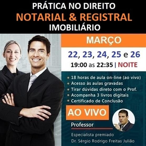 TURMA MAR/21 (Período NOTURNO) Curso de Prática no Direito Notarial & Registral Imobiliário (AO VIVO)