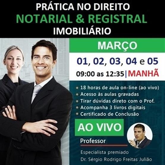 TURMA - MAR/21 (Período DIURNO) Curso de Prática no Direito Notarial & Registral Imobiliário (AO VIVO)