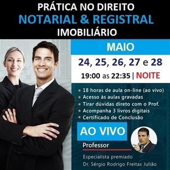 TURMA MAI/21 (Período NOTURNO) Curso de Prática no Direito Notarial & Registral Imobiliário (AO VIVO)