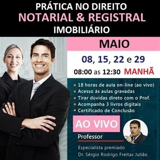 TURMA MAI/21 (Período DIURNO) Curso de Prática no Direito Notarial & Registral Imobiliário (AO VIVO)