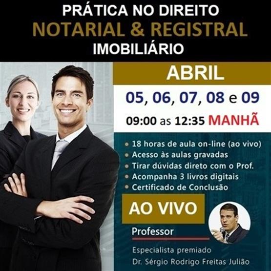 TURMA - ABR/21 (Período DIURNO) Curso de Prática no Direito Notarial & Registral Imobiliário (AO VIVO)