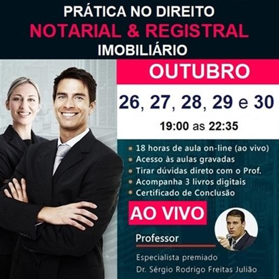(AO VIVO) Curso de Prática no Direito Notarial & Registral Imobiliário - OUTUBRO